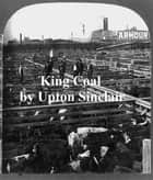 King Coal ebook by Upton Sinclair