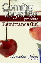 Coming Together Presents: Remittance Girl ebook by Remittance Girl