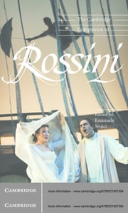The Cambridge Companion to Rossini ebook by Dr Emanuele Senici