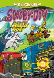 The Case of the Cheese Thief ebook by J.E. Bright,Scott Neely