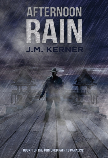 Afternoon Rain - Book 1 of the Tortured Path to Paradise ebook by J.M Kerner