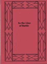 In the Line of Battle - Soldiers' Stories of the War ebook by Various