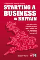 Starting A Business In Britain ebook by Brian O'Kane
