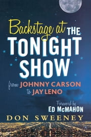 Backstage at the Tonight Show - From Johnny Carson to Jay Leno ebook by Don Sweeney,Ed McMahon