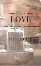 True's Love ebook by Pepper Pace