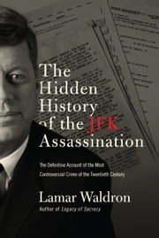 The Hidden History of the JFK Assassination ebook by Lamar Waldron