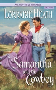 An Avon True Romance: Samantha and the Cowboy ebook by Lorraine Heath