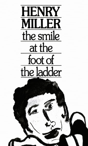 The Smile at the Foot of the Ladder ebook by Henry Miller