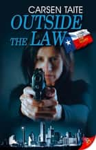 Outside the Law ebook by Carsen Taite