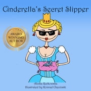 Cinderella's Secret Slipper ebook by Alinka Rutkowska