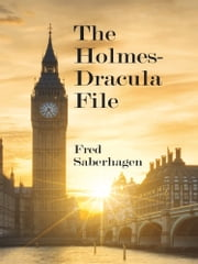 The Holmes-Dracula File ebook by Fred Saberhagen