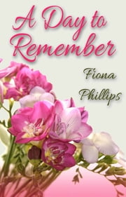 A Day to Remember ebook by Fiona Phillips,Lynne Barrett-Lee