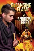 Cleansing Flame ebook by Andrew Grey