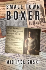 Small Town Boxer ebook by Michael Suski