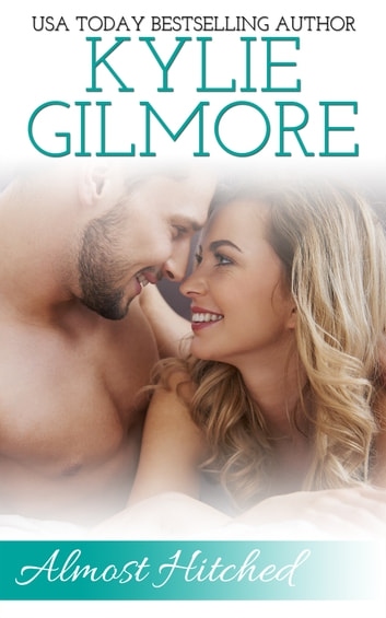 Almost Hitched - Clover Park STUDS series, Book 6 ebook by Kylie Gilmore