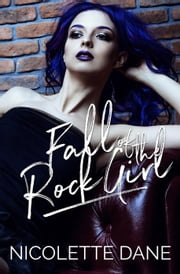 Fall Of The Rock Girl - Revolving Record, #2 ebook by Nicolette Dane