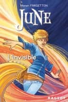 June : L'invisible ebook by Manon Fargetton