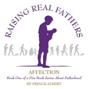 Raising Real Fathers ebook by Prince - Albert