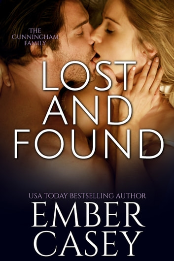 Lost and Found - The Cunningham Family, Book 4 ebook by Ember Casey