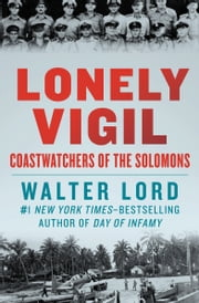 Lonely Vigil - Coastwatchers of the Solomons ebook by Walter Lord
