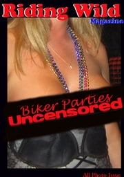 Riding Wild - Biker Parties Uncensored ebook by Voy Wilde