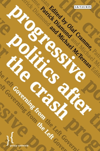 Progressive Politics after the Crash - Governing from the Left ebook by
