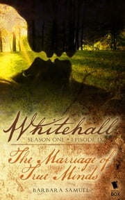 "Whitehall - Episode 9 - ""The Marriage of True Minds"" ebook by Barbara Samuel,Liz Duffy Adams,Delia Sherman,Mary Robinette Kowal,Madeleine Robins,Sarah Smith"