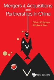 Mergers & Acquisitions and Partnerships in China ebook by Olivier Coispeau,St??phane Luo