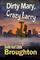 Dirty Mary, Crazy Larry ebook by David and Linda Broughton