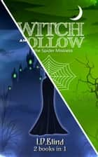 Witch Hollow (books 3 and 4) - Witch Hollow ebook by I.D. Blind