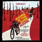 Riding in the Zone Rouge - The Tour of the Battlefields 1919 – Cycling's Toughest-Ever Stage Race 有聲書 by Tom Isitt, Roger Davis