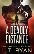 A Deadly Distance (Jack Noble #2) ebook by L.T. Ryan