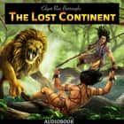 The Lost Continent audiobook by Edgar Rice Burroughs