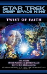 Star Trek: Deep Space Nine: Twist of Faith ebook by S.D. Perry,Weddle David,Keith R. A. DeCandido,Jeffrey Lang