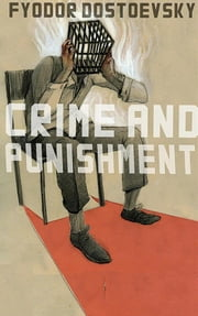 Crime and Punishment ebook by Fyodor Mikhailovich Dostoyevsky