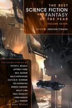 The Best Science Fiction and Fantasy of the Year Volume 7 ebook by Jonathan Strahan
