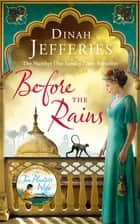 Before the Rains ebook by Dinah Jefferies