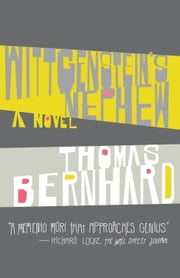Wittgenstein's Nephew - A Novel ebook by Thomas Bernhard