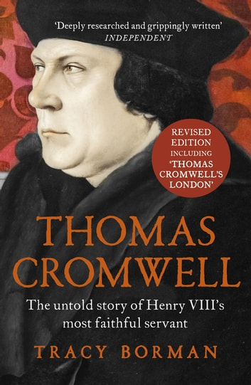 Thomas Cromwell - The untold story of Henry VIII's most faithful servant ebook by Tracy Borman