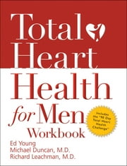 Total Heart Health for Men Workbook ebook by Ed B. Young,Michael Duncan,Richard Leachman