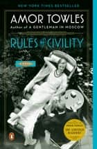 Rules of Civility - A Novel ebook by Amor Towles