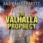 The Valhalla Prophecy audiobook by Andy McDermott