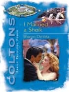 I Married A Sheikh (Mills & Boon M&B) ebook by Sharon De Vita