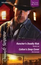Rancher's Deadly Risk/Colton's Deep Cover ebook by Rachel Lee, Elle Kennedy