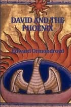 David and the Phoenix ebook by David Ormondroyd