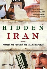 Hidden Iran - Paradox and Power in the Islamic Republic ebook by Ray Takeyh
