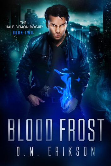 Blood Frost - The Half-Demon Rogue Trilogy, #2 ebook by D.N. Erikson