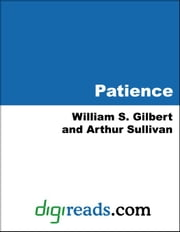 Patience ebook by Gilbert, William S.