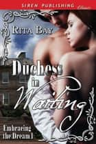 Duchess in Waiting ebook by Rita Bay