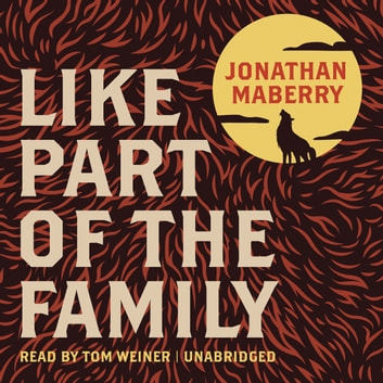 Like Part of the Family audiobook by Jonathan Maberry